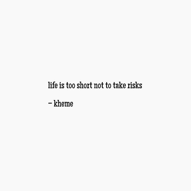 Life Is Too Short Not To Take Risks Taking Risks Quotes Risk Quotes Short Quotes