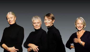 Vanessa Redgrave, Judi Dench, Glenda Jackson, Helen Mirren. Truly beautiful & aging gracefully!