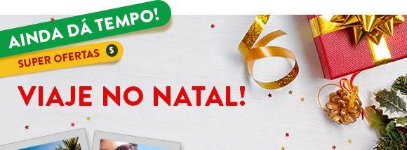 Viaje no Natal Promoção cvc viagens - Passagens de Promo