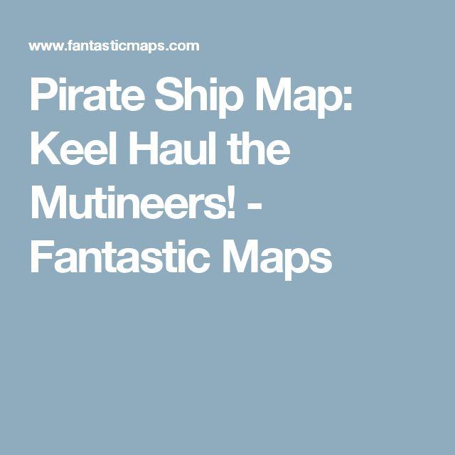 Pirate Ship Map: Keel Haul the Mutineers! - Fantastic Maps