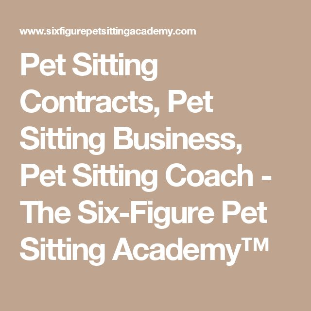 Pet Sitting Contracts, Pet Sitting Business, Pet Sitting Coach - The Six-Figure Pet Sitting Academy™