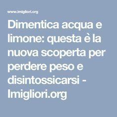 Dimentica acqua e limone: questa è la nuova scoperta per perdere peso e disintossicarsi - Imigliori.org