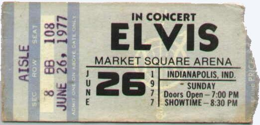 Entrada del último concierto de Elvis Presley en el Market Square Arena Ticket for Elvis in Concert June 26, 1977, his last concert in the Market Quare Arena Image from http://www.elvis.com.au/presley/bio