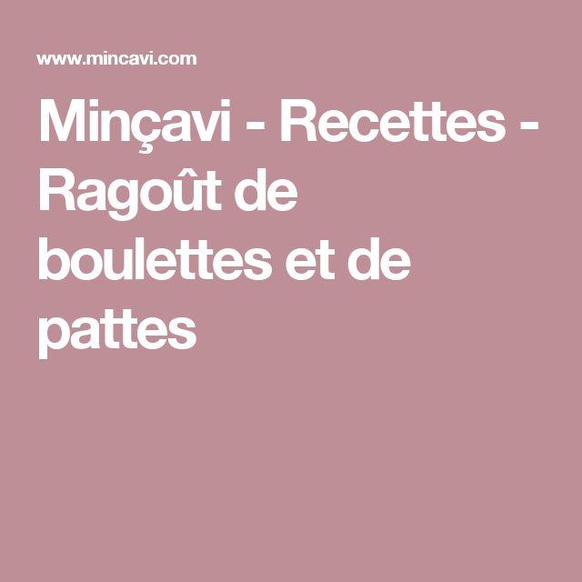 Minçavi - Recettes - Ragoût de boulettes et de pattes