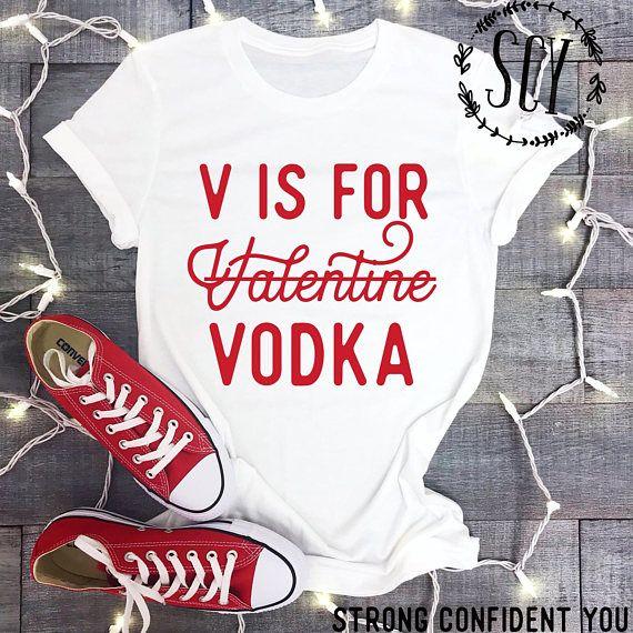 V is for Valentine Vodka Funny Tee Valentines Shirt