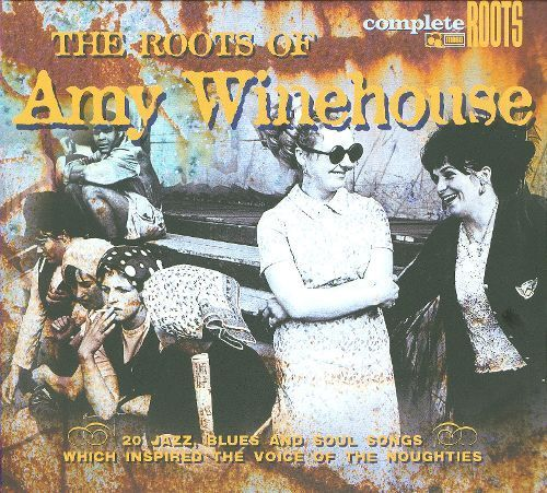 The Roots of Amy Winehouse [CD]