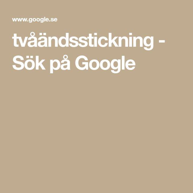 tvåändsstickning - Sök på Google