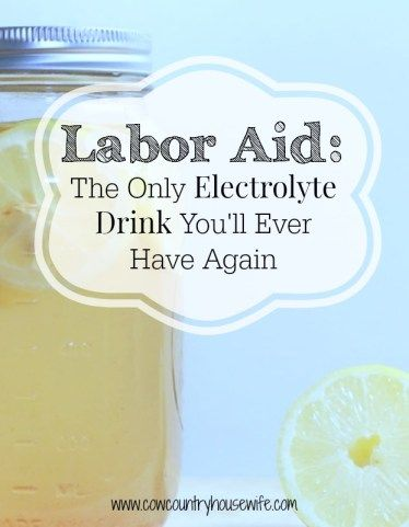 Make your own Labor Aide that you can use to stay nourished during labor, or just on a really hot day! Repinned 2,000 + times!