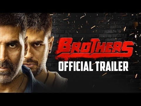 Akshay Kumar Siddharth Watch Brothers Movie 2015 Official Trailer Hd Video | BollywoodFlick