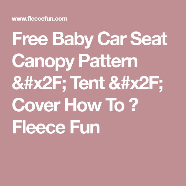 Best 25+ Car seat canopy pattern ideas on Pinterest | Car ...