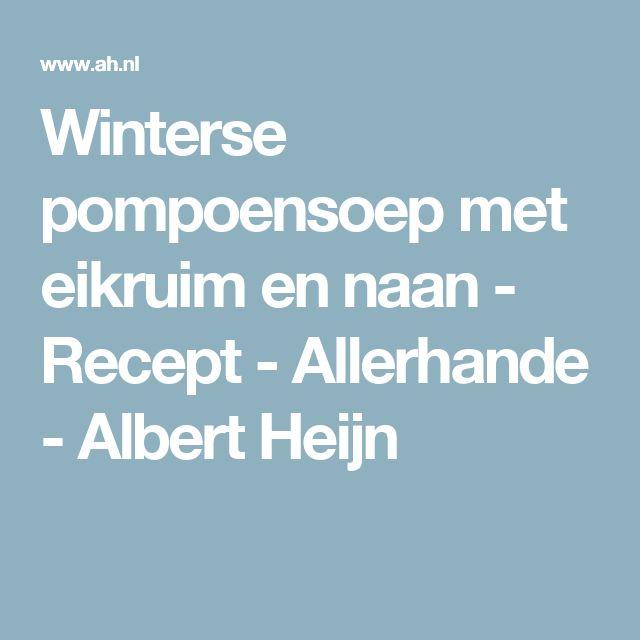 Winterse pompoensoep met eikruim en naan - Recept - Allerhande - Albert Heijn