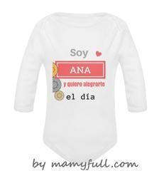 """Body para bebé manga larga personalizado """"Soy Ana y quiero alegrarte el día"""""""