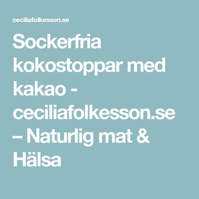 Sockerfria kokostoppar med kakao - ceciliafolkesson.se – Naturlig mat & Hälsa