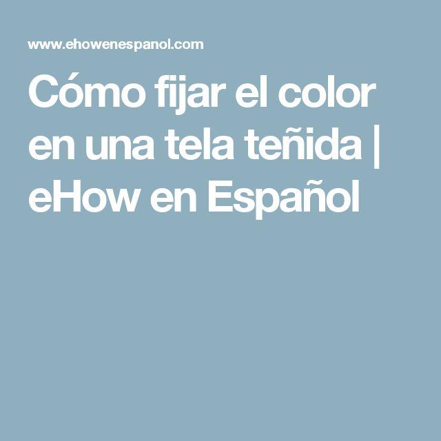 Cómo fijar el color en una tela teñida | eHow en Español