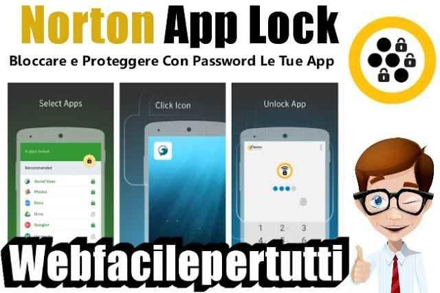 (Norton App Lock) Applicazione Che Permette Di Bloccare e Proteggere Con Password Le Tue App Ritorniamo a parlare di applicazioni per la sicurezza , oggi vogliamo segnalarvi Norton App Lock , un'utilissima applicazione Che Permette Di Bloccare e Proteggere Con Password Le Tue App Ritorniamo  #nortonapplock #android #app