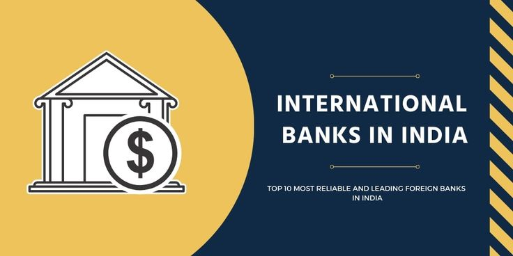 India Can Be Termed As A Heavily Banked Country There Are 20 Nationalised Banks Those Owned And Operated By The Indi Bank Of India International Bank Foreign
