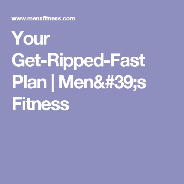 Your Get-Ripped-Fast Plan | Men's Fitness