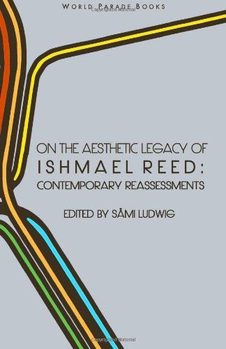 """WGSS Faculty Dr. Crystal Boson.  """"Decolonization, (Post) Postmodernism and Syncretism in Ishmael Reed's Mumbo Jumbo"""" in On the Aesthetic Legacy of Ishmael Reed: Contemporary Reassessments edited by Dr. Samuel Ludwig"""