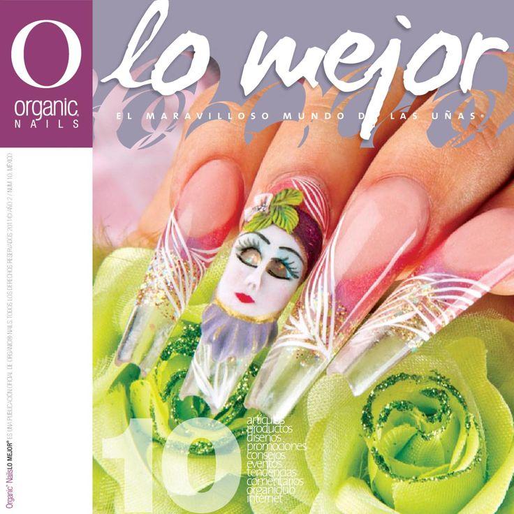 Lo Mejor 10 / Organic® Nails  Publicado en enero/febrero 2012. Lo Mejor es una publicación Oficial de Organic® Nails, donde encontrarás información de interés de nuestro maravilloso mundo de las uñas