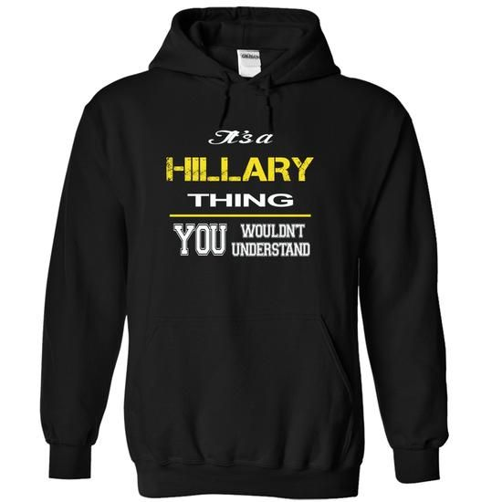 HILLARY - THING - #basic tee #cool sweater. ADD TO CART => https://www.sunfrog.com/LifeStyle/HILLARY--THING-7243-Black-11761094-Hoodie.html?68278