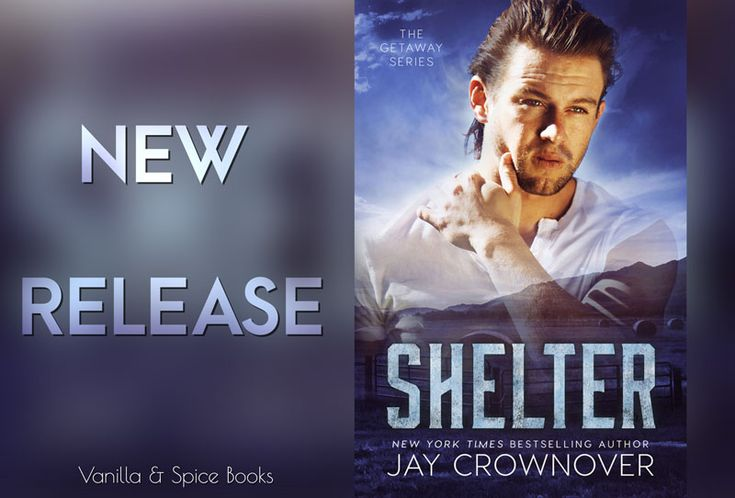 RELEASE BLITZ: JAY CROWNOVER ✮ SHELTER  This book is part of the ESCAPE series. Now available!
