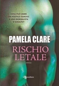 Sognando tra le Righe: RISCHIO LETALE  Pamela Clare   Recensione