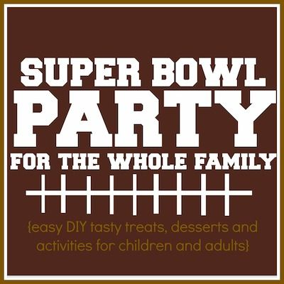SUPER BOWL Party for the WHOLE family! Easy DIY treats, desserts and activities for children and adults. Such cute ideas!