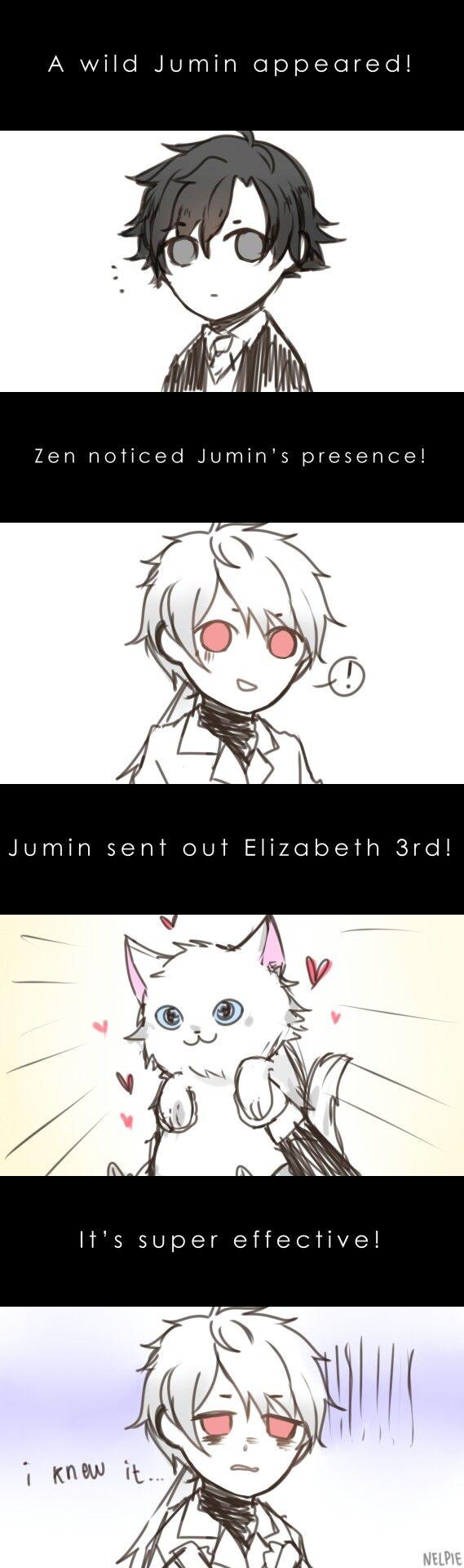 Me: Nice job Jumin!!*Highfives Jumin**Pats Zen on the head* I'm sorry Zen.I like cats so... Yeah... Your still adorable though!!!!