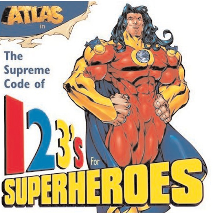 Atlas: 123's For Superheroes: Join The Superpowered Hero