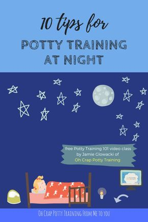 10 Tips for Potty Training at Night | potty training tips | how to ditch the pullups | Oh Crap Potty Training | potty training video