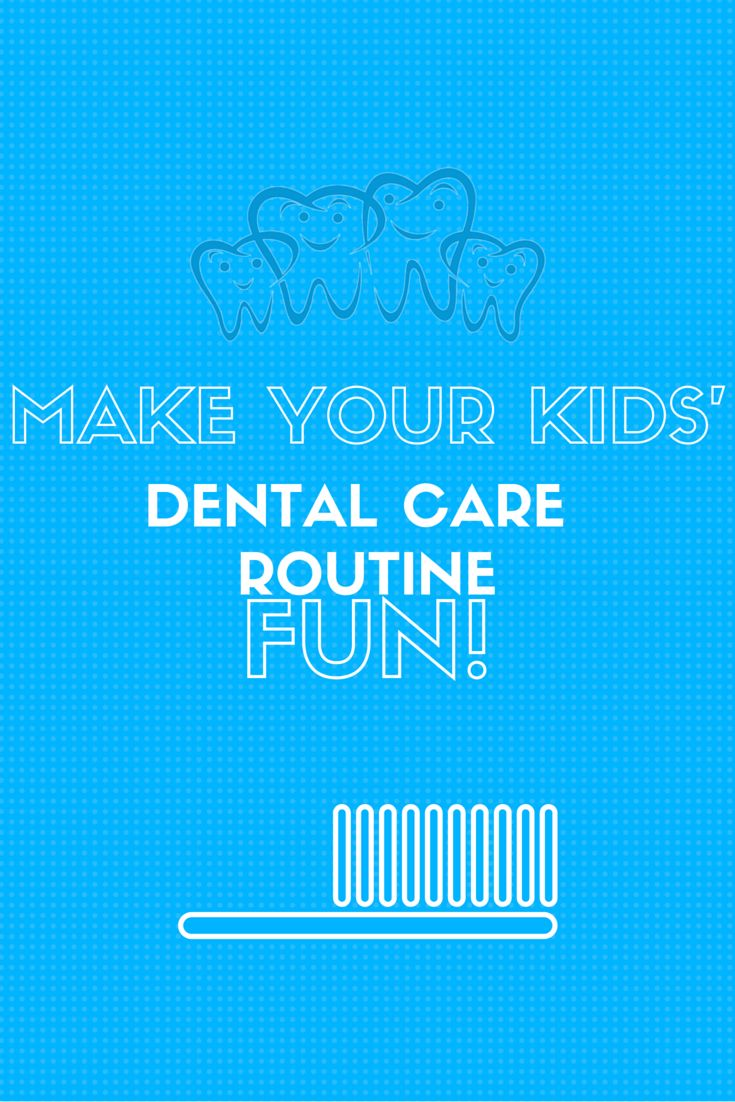 How to Make Your Kids' Dental Care Routine Fun