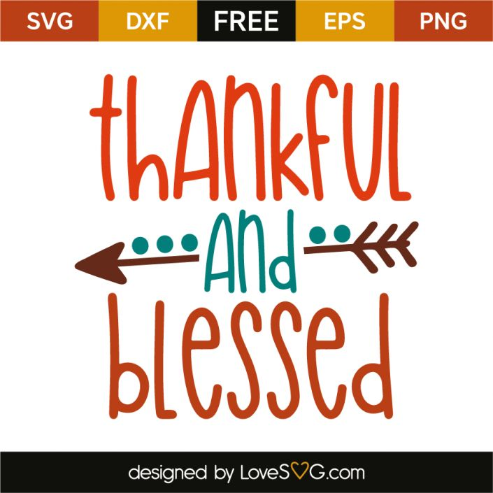*** FREE SVG CUT FILE for Cricut, Silhouette and more *** Thankful and blessed