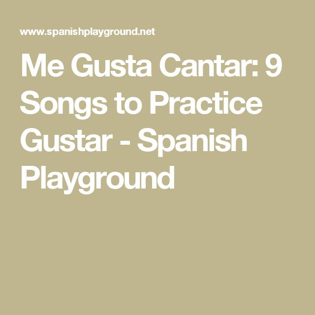 Me Gusta Cantar: 9 Songs to Practice Gustar - Spanish Playground