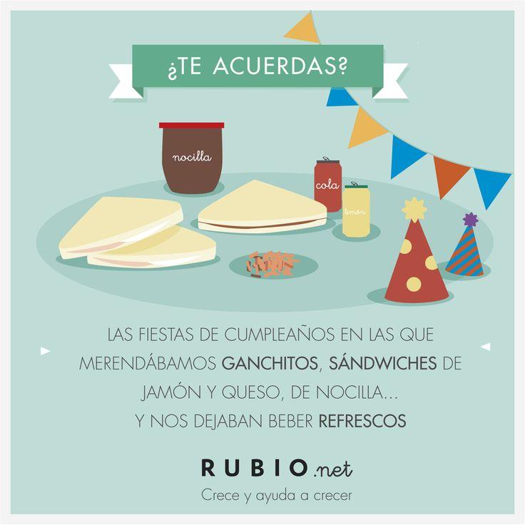 Las fiestas de cumpleaños en las que merendábamos ganchitos, sándwiches de jamón y queso, de Nocilla...Y nos dejaban beber refrescos. www.rubio.net