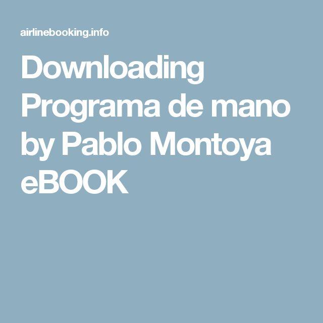 Downloading Programa de mano by Pablo Montoya eBOOK