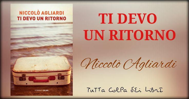 """Anteprima """"Ti Devo un Ritorno"""" di Niccolò Agliardi"""