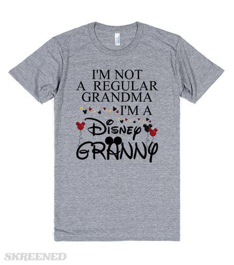 Not a regular Grandma I'm a Disney Granny Check out my other Nana and Mama designs. Want a different name? Just email me at Angela@Myhearthasears.com for yours! Printed on Skreened T-Shirt