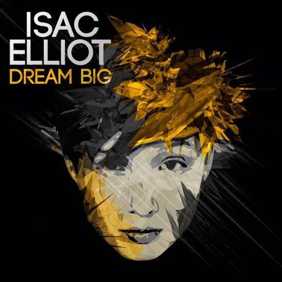 Isac Elliot - Dream Big