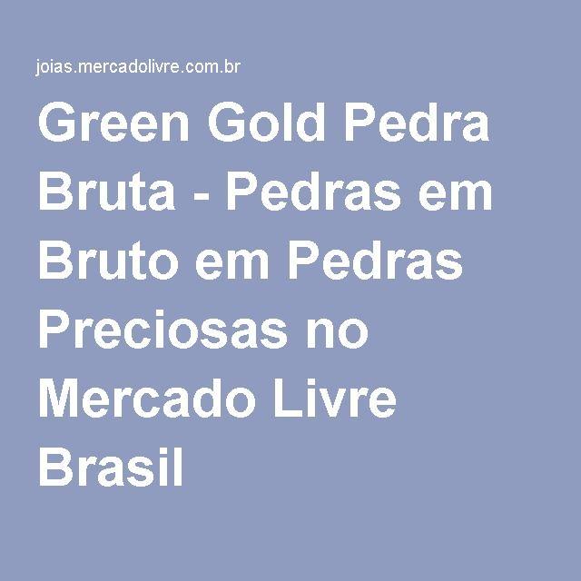 Green Gold Pedra Bruta - Pedras em Bruto em Pedras Preciosas no Mercado Livre Brasil