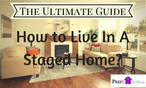 the complete guide on how to live in a staged home