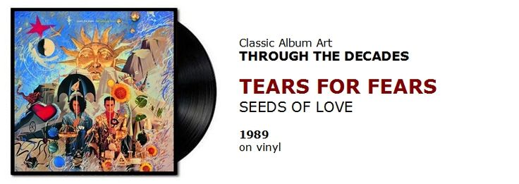 ♫ Tears For Fears - Seeds of Love (1989) - Through the Decades #spotify #vinyl https://www.selected4u.net/caa/studio/decades/tearsforfears/seedsoflove/play.html