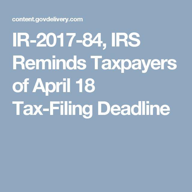 IR-2017-84, IRS Reminds Taxpayers of April 18 Tax-Filing Deadline