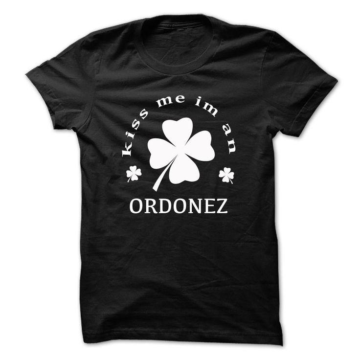 awesome Kiss me im an ORDONEZ - Cheap price