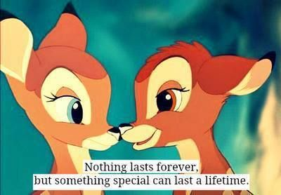 "Bambi, you inspire me. Noone can love you more than I do, and as you say: ""love is a song that never ends"""