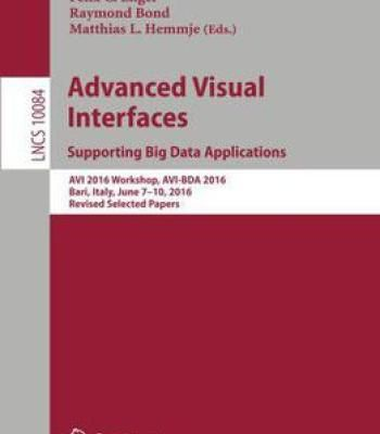 Advanced Visual Interfaces: Supporting Big Data Applications PDF
