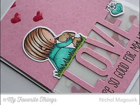 "MY FAVORITE THINGS ""LOVE"" VELLUM SHAKER CARD"