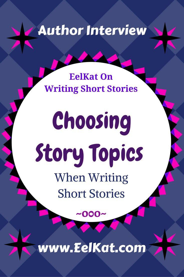 Choosing Story Topics When Writing Short Stories