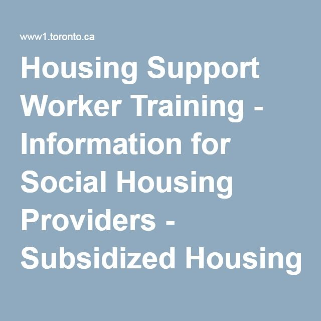 Housing Support Worker Training - Information for Social Housing Providers - Subsidized Housing   City of Toronto