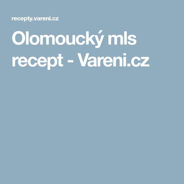 Olomoucký mls recept - Vareni.cz