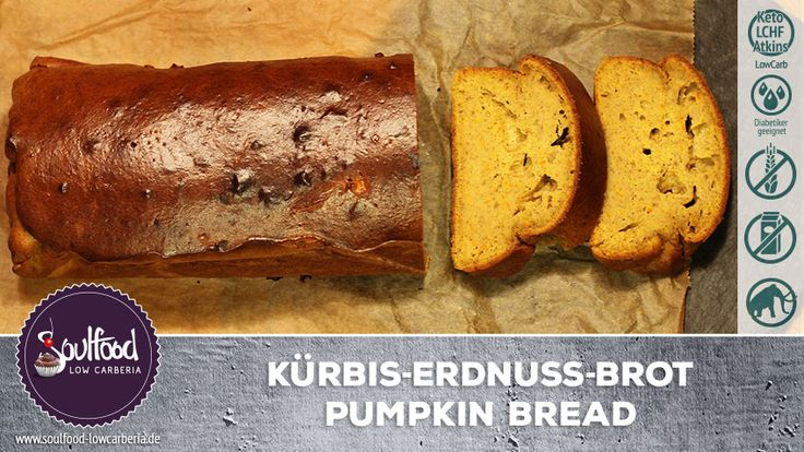 LowCarb Kürbiskuchen-Erdnussbrot (Pumpkin Bread) – Soulfood LowCarberia Blog